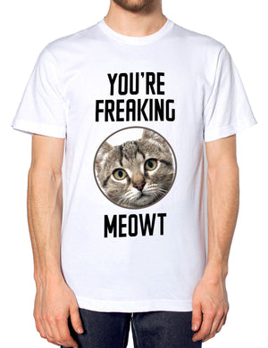 Your Freaking Meowt Funny Mens Hipster Tshirt Meow Feline Cat T Shirt Womens