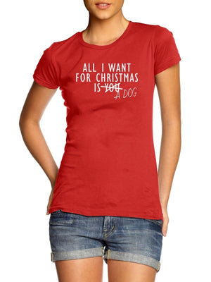All I Want For Christmas Is A Dog LADIES WOMENS T Shirt Pet Animal Present Gift , Main Colour Black