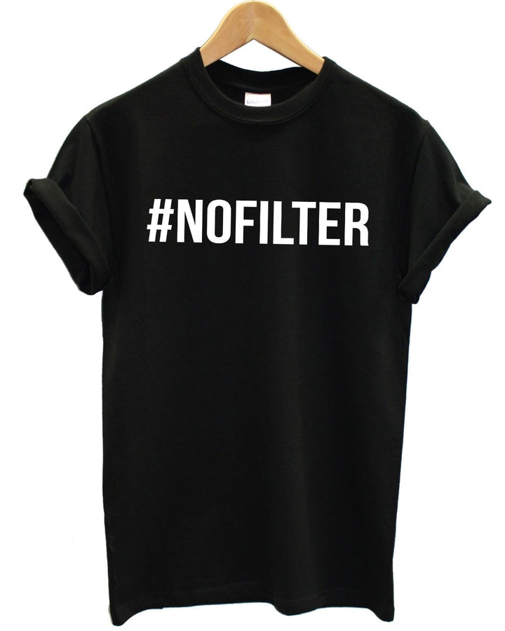 #NOFILTER T Shirt Tee Top Baggy No Filter Hashtag Selfie Mens Womens Girls, Main Colour Black