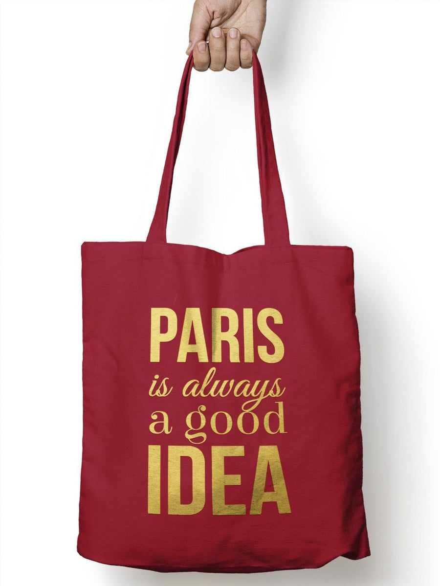 Paris is always a Good Idea Vlogger Funny Shopper Tote Shopping Bag for Life E10
