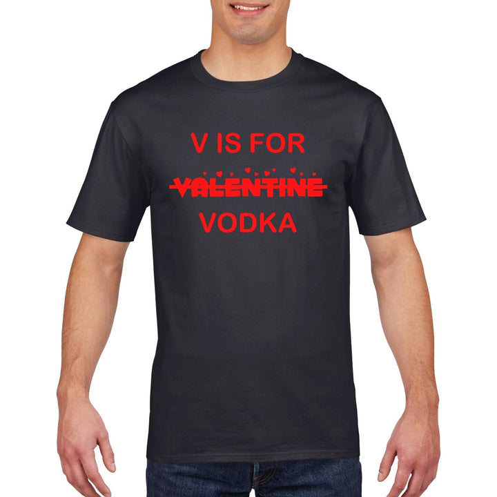 80a8a6785dc V is for Vodka Funny Valentines Day T Shirt Mens Womens Wifey Love Gift Top  HV2