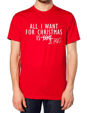 All I Want For Christmas Is A Pug T Shirt Toy Dog Top Present Gift Funny Festive, Main Colour Maroon