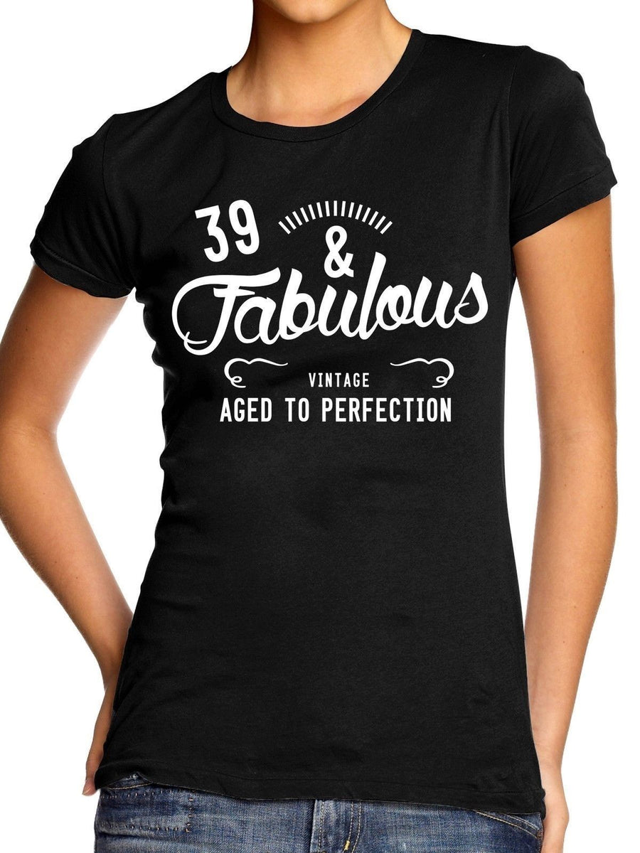 39 And Fabulous Vintage Aged To Perfection T Shirt Womens Ladies Novelty Gift