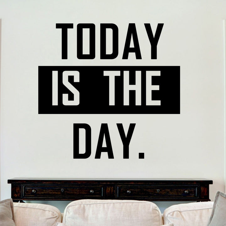 Today Is The Day Sticker Vinyl Decal Decors Wall Quotes Art Bedroom Lounge