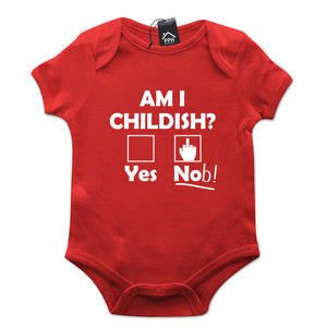 Am I Childish? Funny Rude Joke Geek Babygrow Gift Baby Grow Newborn 512
