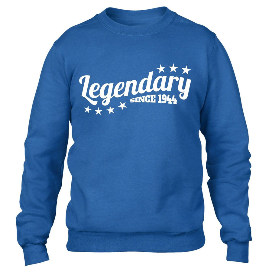 Legendary Since 1944 Sweatshirt Jumper Mens Womens Present Funny 72 73 Birthday