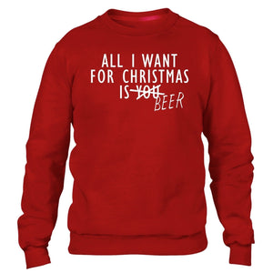 All I Want For Christmas Is Beer Jumper Sweater Sweatshirt Christmas Festive