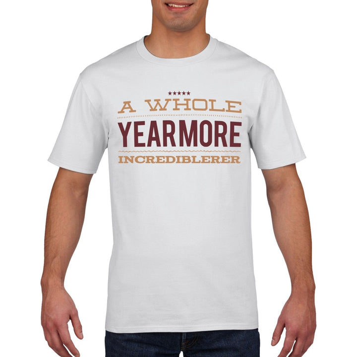 Whole Year More Incrediblerer Birthday T Shirt Mens Boys Funny T-Shirt 838
