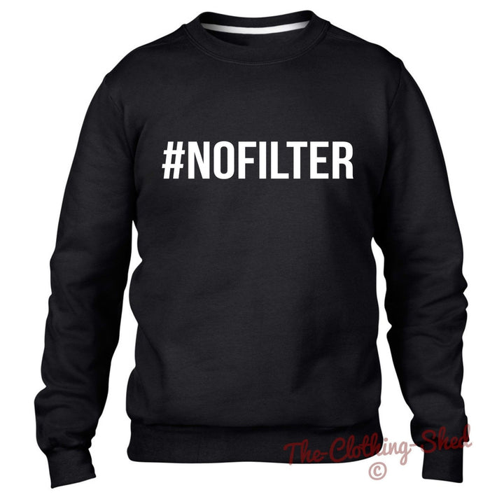 #NOFILTER Sweater Sweatshirt No Filter Hashtag Jumper Selfie Internet Men Women