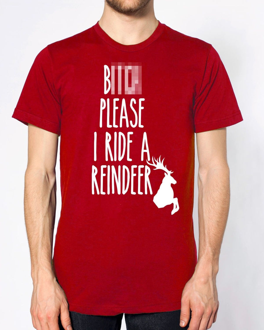 B*tch Please I Ride A Reindeer T Shirt Funny Gift Christmas Present Men Women