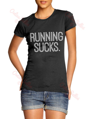 Running Sucks Funny Womens Gym T Shirt Top Swag Selfie Tshirt Run Train Dope
