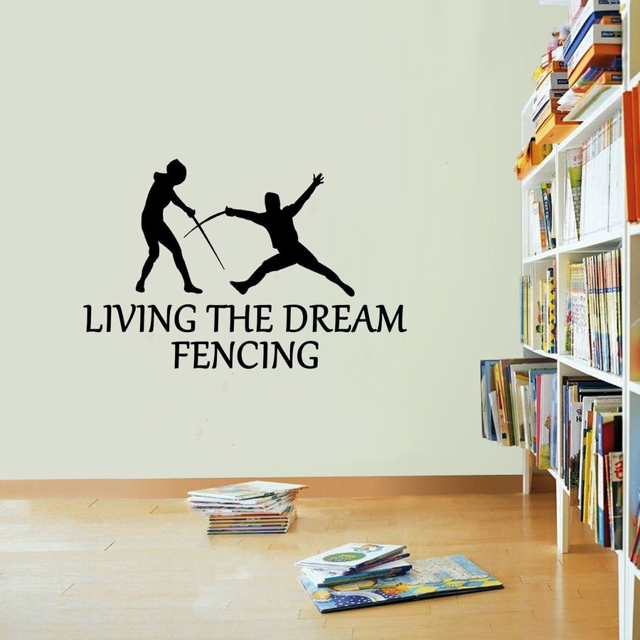 Fencing Sticker Living The Dream Fence Sport Wall Vinyl Print Decal Art Wall