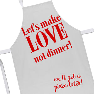 Let's Make Love Not Dinner Apron We Can Get Pizza Later Funny Valentines EM173