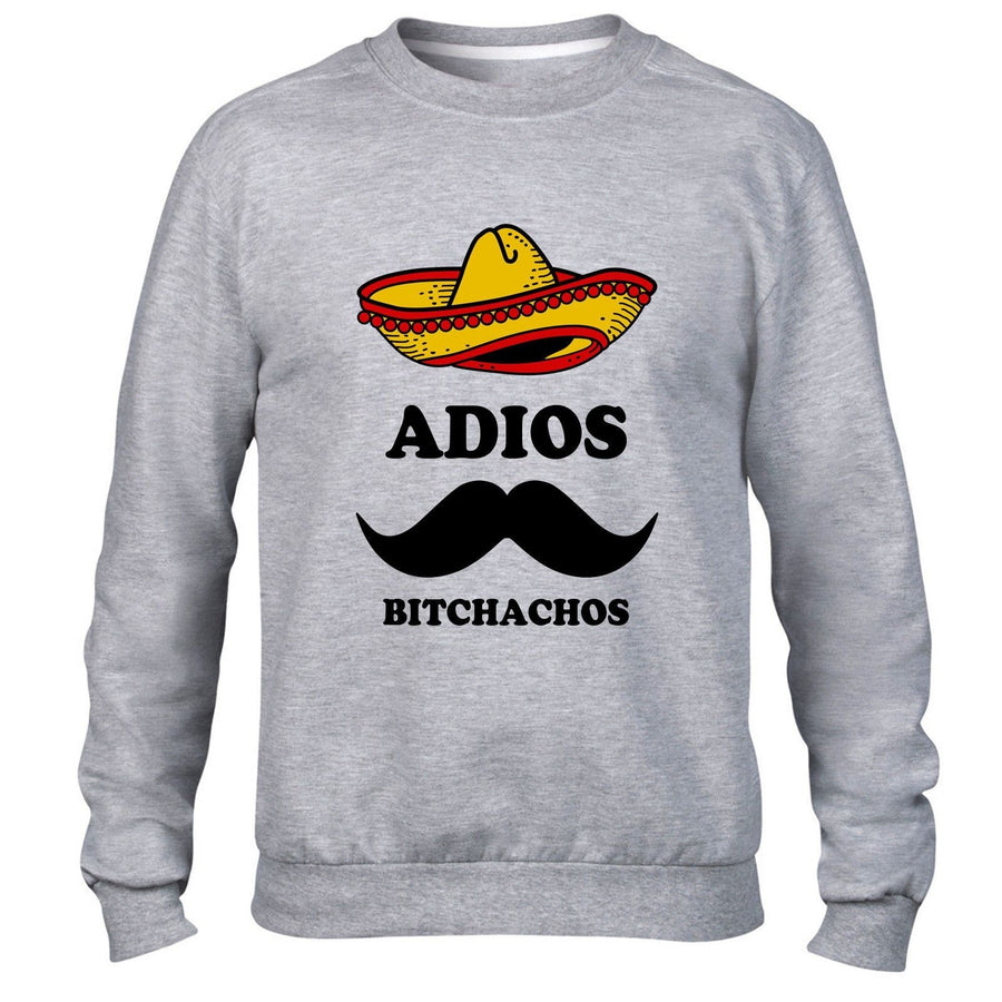 Adios Bitchachos Funny Hipster Sweatshirt Mexican Moustache Sombrero Tequila