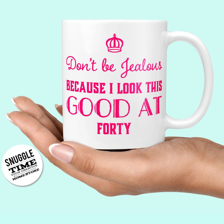 40th Birthday Mug - Look This Good Forty 40 Years Mother Mum Funny Gift Cup 878