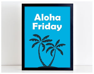 Aloha Friday Motivation Print Office Poster Weekend Inspiration Happy Art PP93