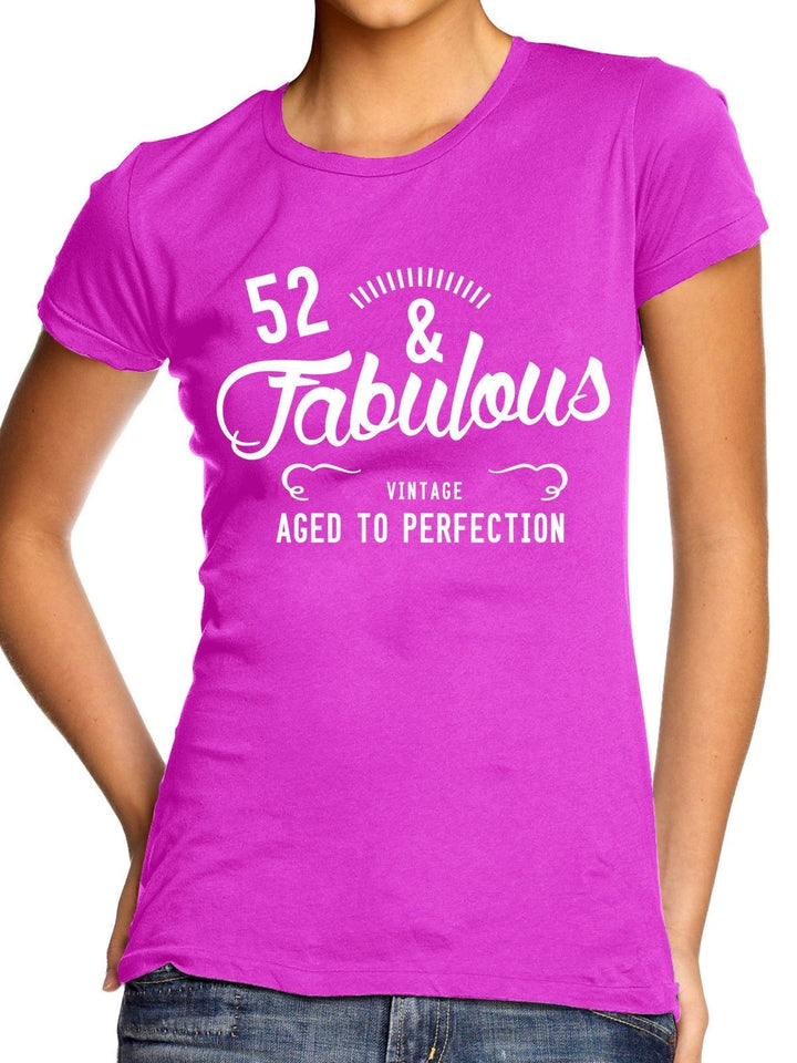 52 & FABULOUS TSHIRT WOMENS LADIES FUNNY PRESENT MUM MOTHER FRIEND GIRLS GIFT