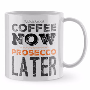Funny Mug - Coffee Now Prosecco Later Mum Mug Wine Funny Gift Mothers Day ST20