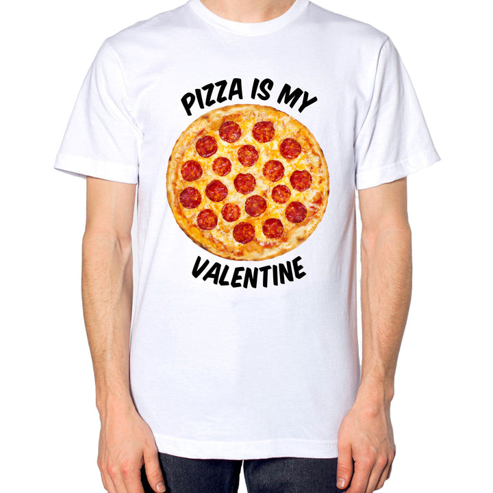 Pizza Is My Valentine T Shirt Top Single Joke Food Cheese Galentines Day EM153