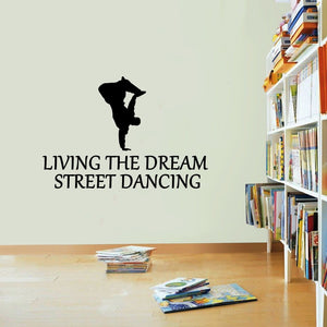 Street Dancing Sticker Living The Dream Dancer Dance Wall Vinyl Print Decal Art