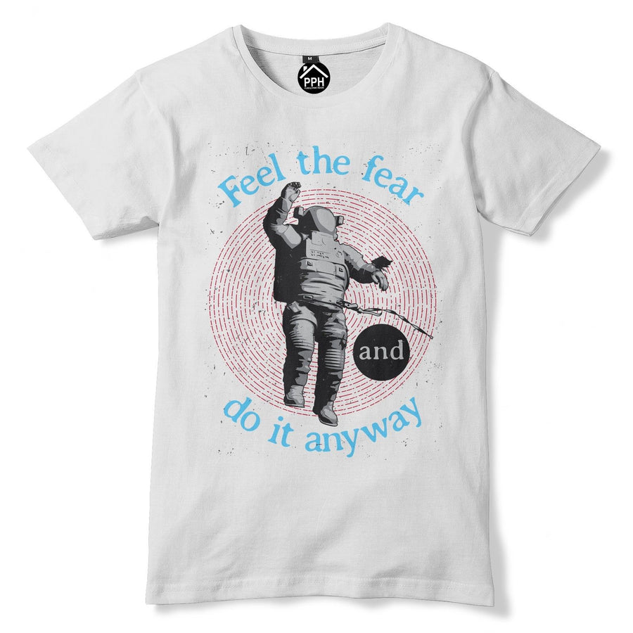 Feel The fear and Do It T Shirt Space Travel Astronaut Centre Eclipse 160