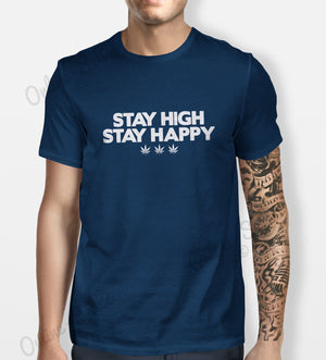 Stay High Happy Tshirt Mens Womens Shirt Tee Funny Cool Weed 420 Cannabis Drugs