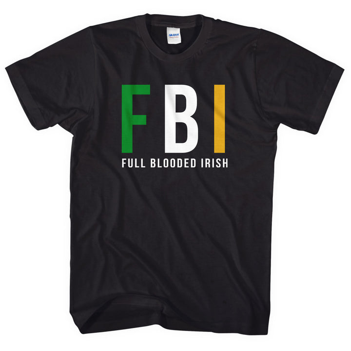 FBI Full Blooded Irish T-Shirt St Patricks Day Ireland Top Shirt Men Women L249