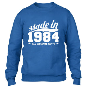 MADE IN 1984 ALL ORIGINAL PARTS SWEATER MENS WOMENS FAMILY COOL BIRTHDAY PRESENT