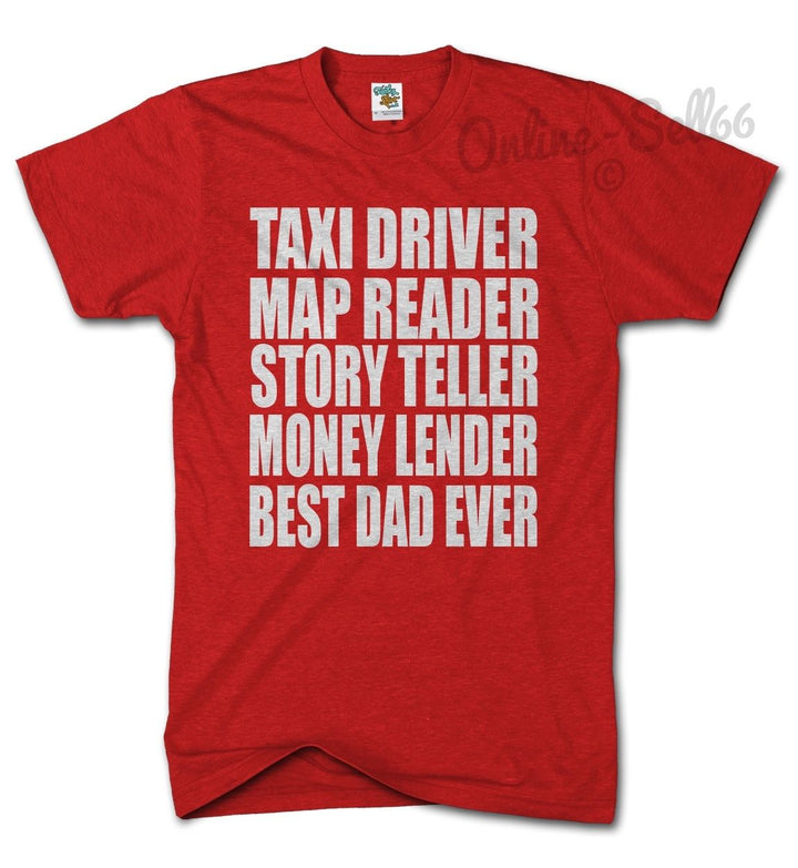 Taxi Driver Map Reader Money Lender Best Dad Ever Tshirt Fathers Day Funny Top, Main Colour Red