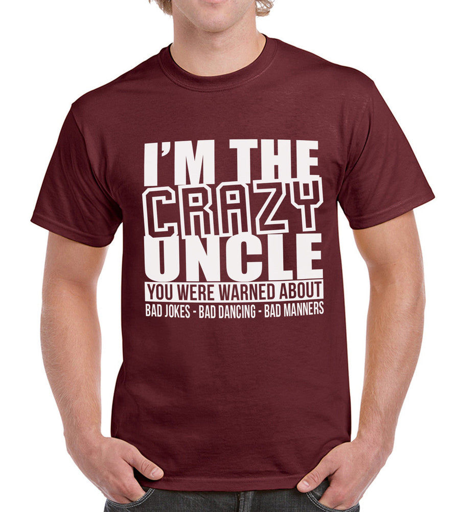 Im The Crazy Uncle Funny Birthay present Party T Shirt Fathers Day Gift Tee Top