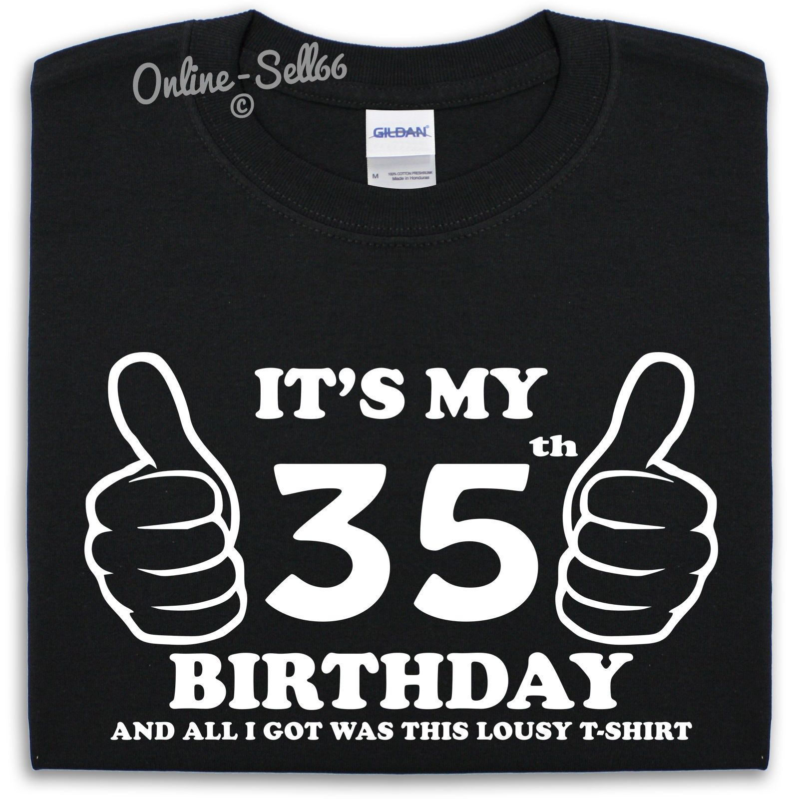 Its My 35th Birthday Lousy T Shirt Cool Gift Idea Funny Present Mens Womens Main Colour Black