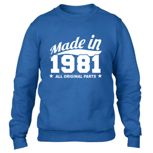 MADE IN 1981 ALL ORIGINAL PARTS SWEATER MENS WOMENS FUNNY FAMILY COOL BIRTHDAY