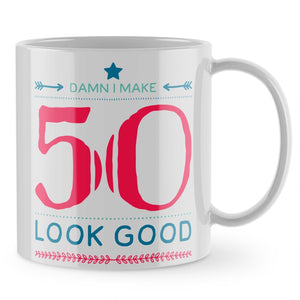 50th Birthday Mug - Damn Make Fifty Look Good 50 Funny Gift Mug Cup Mother 831