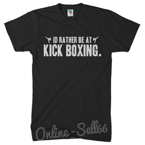 Id Rather Be At Kick Boxing T Shirt Mens Womens Present Top Sport Gym Train Club, Main Colour Black