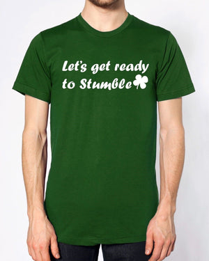 Let's Get Ready To Stumble T Shirt St Patrick's Day Party Drunk Group Irish, Main Colour Bottle Green