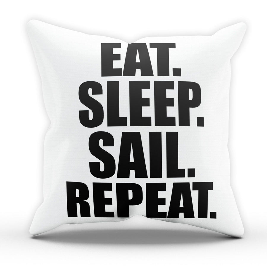 Eat Sleep Sail Pillow Cushion Pad Cover Case Bed Boat Race Sail Sport Sprint Sea