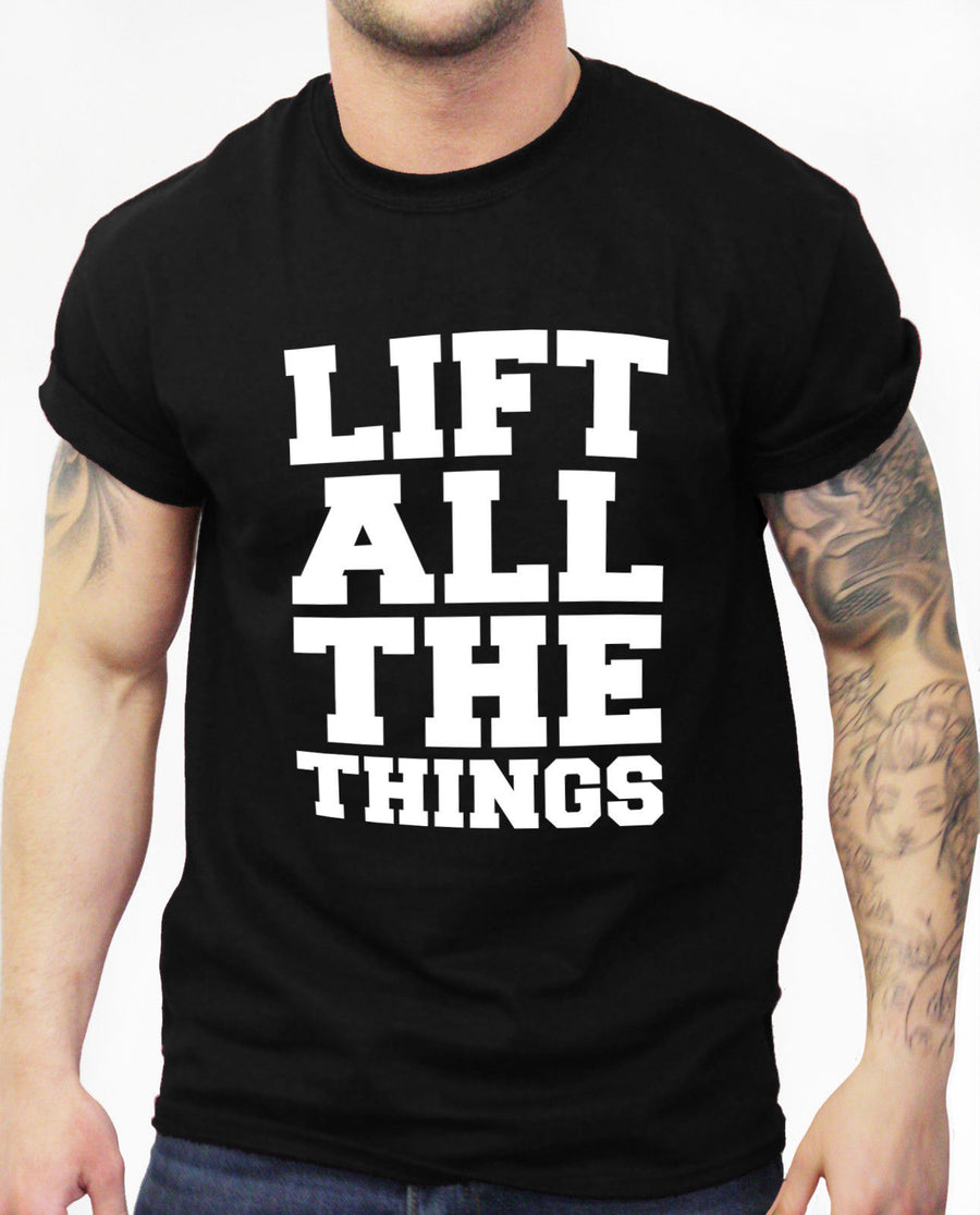 Lift All The Things Gym Motivation Tshirt Ronnie Get Down Arnie Bodybuilding Men