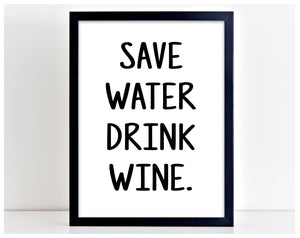 Save Water Drink Wine Funny Poster Print Typography Home Picture Frame PP64