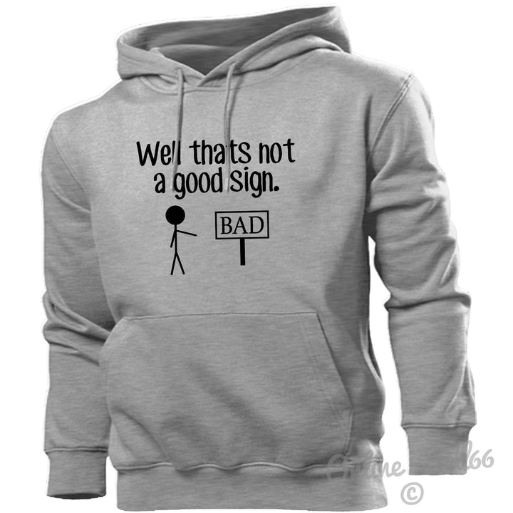 Well That's Not A Good Sign Hoodie Hoody Men Women Kids Funny Bad Gift, Main Colour Sport Grey