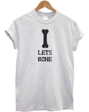 Let's Bone T Shirt Funny Joke Ride Halloween Bones Skeleton Scary Costume Fancy