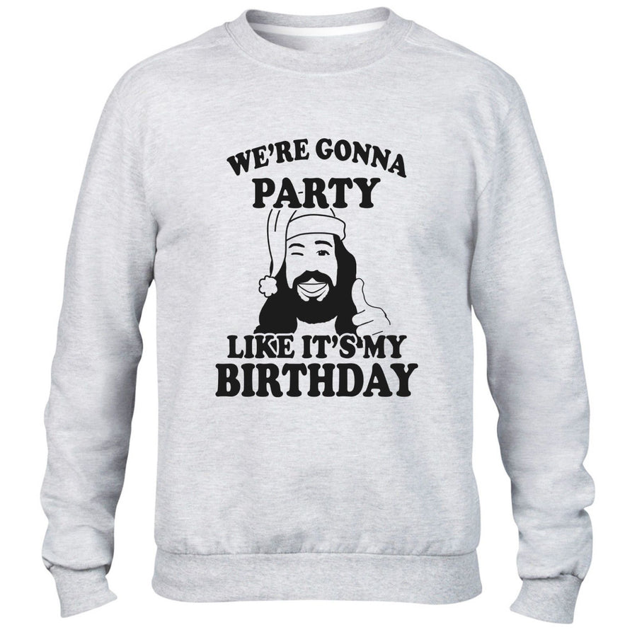 WE'RE GONNA PARTY LIKE IT'S MY BIRTHDAY SWEATER JUMPER CHRISTMAS JESUS XMAS NEW