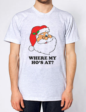 WHERE MY HOS AT T SHIRT FUNNY SANTA CLAUS FATHER CHRISTMAS XMAS GIFT PARTY MEN