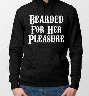 Bearded For Her Pleasure Hoodie Funny Beard Gift For Him Mens Slogan Cool L203