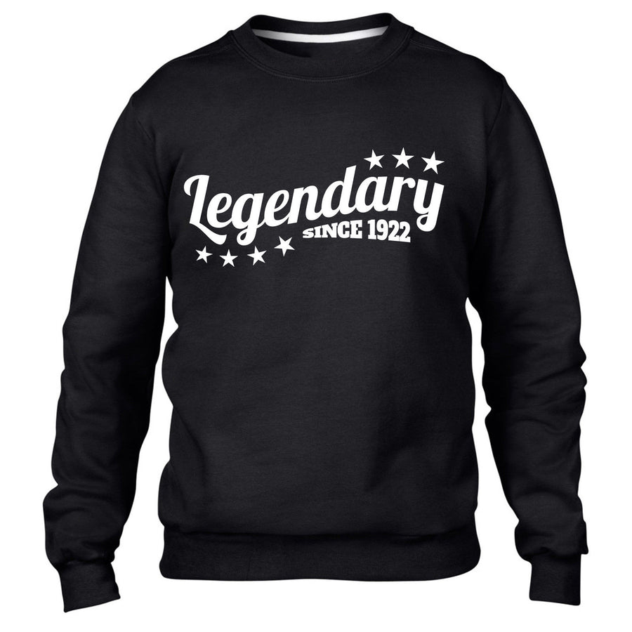 Legendary Since 1922 Sweatshirt Jumper Mens Womens Birthday 94 95 years Present