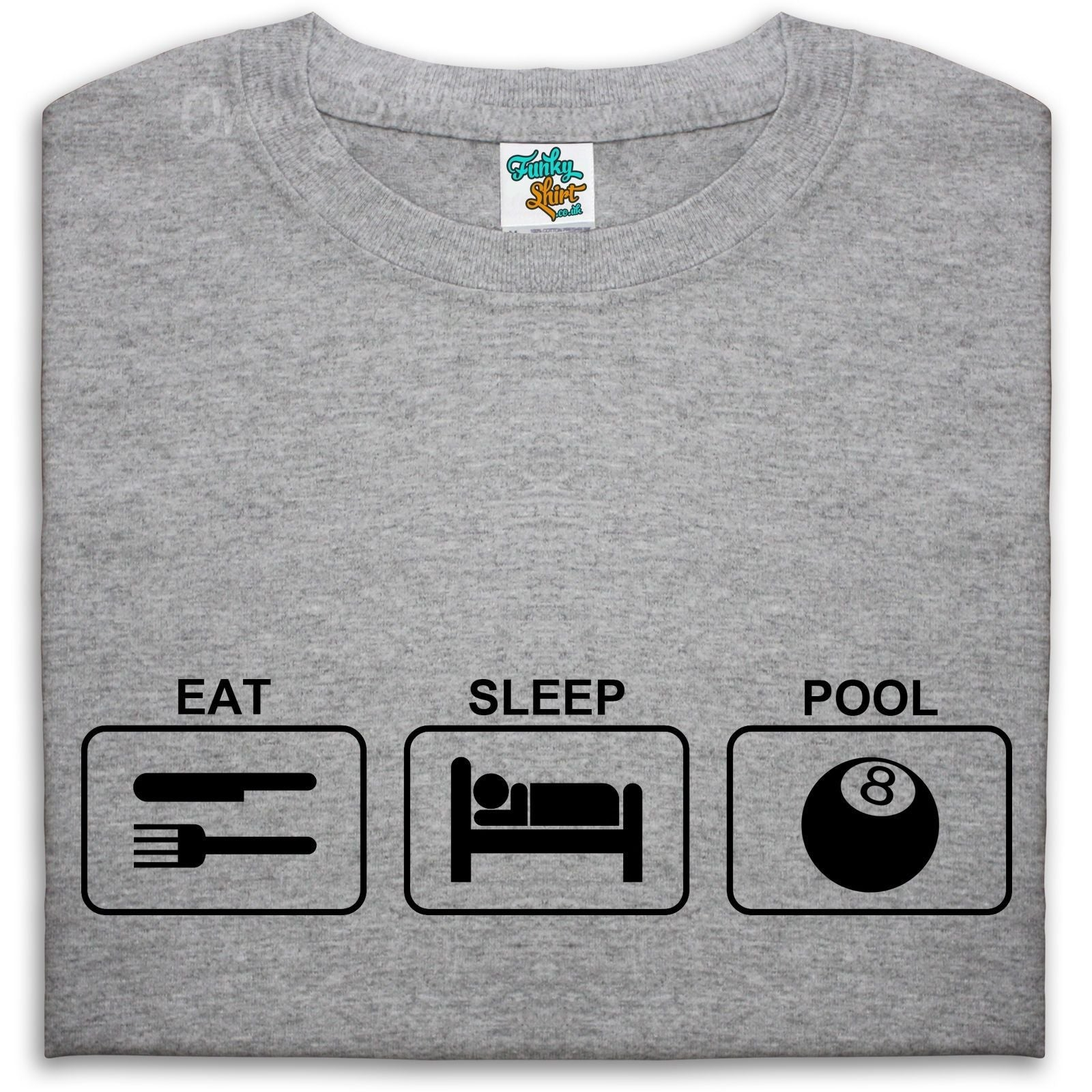 eda82d5c33667 Eat Sleep Pool T Shirt Mens Womens Kids Pool Player 8 Ball Cue Table Pot ,  Main Colour Sport Grey - The Clothing Shed