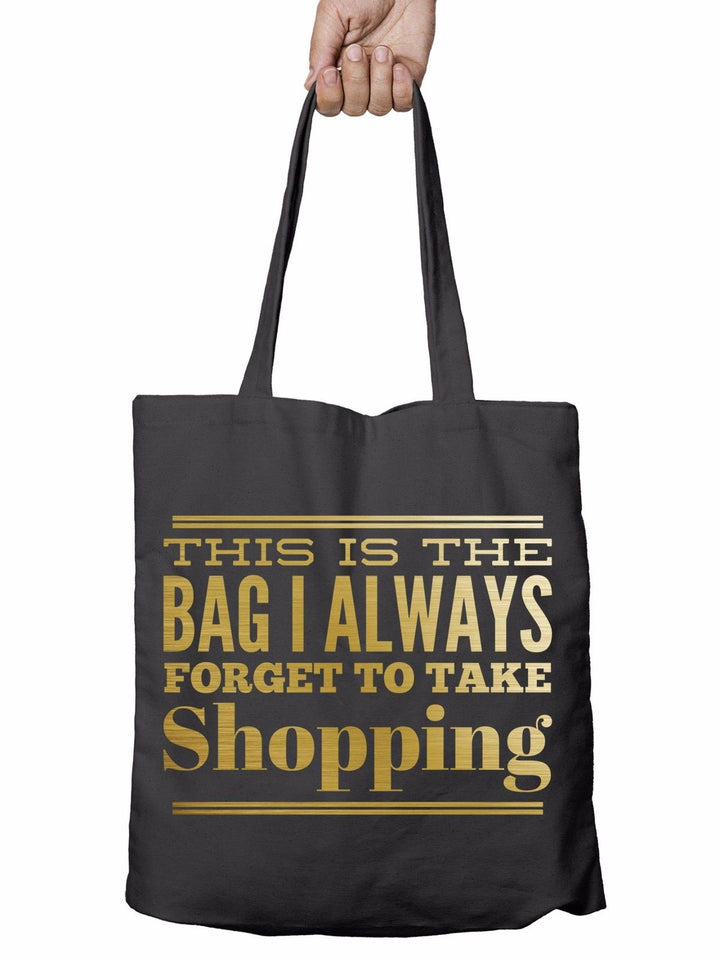This is the Bag Always forget Funny Shopper Tote Bag Drunk Gift Shopping T12