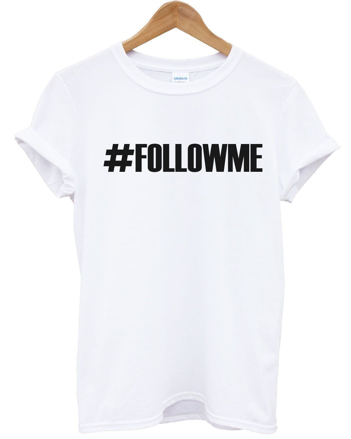#FOLLOWME T Shirt Girls Blogger Fashion SFS Instagram Followers Gains Hashtag, Main Colour White