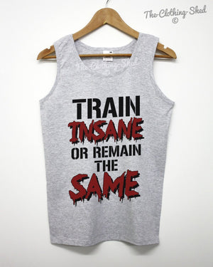 Train Insane or Remain the Same Gym Vest Tank Top Training Muscle Men BodyBuild