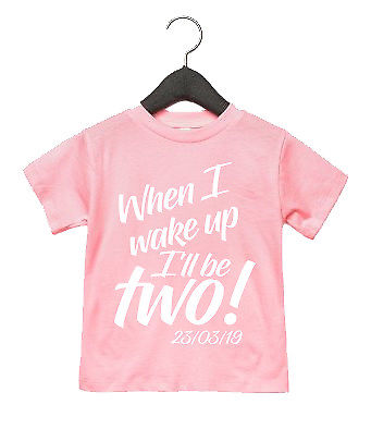 When I Wake Up Birthday T Shirt Top ANY AGE ANY DATE Pyjamas Custom Toddler AS43