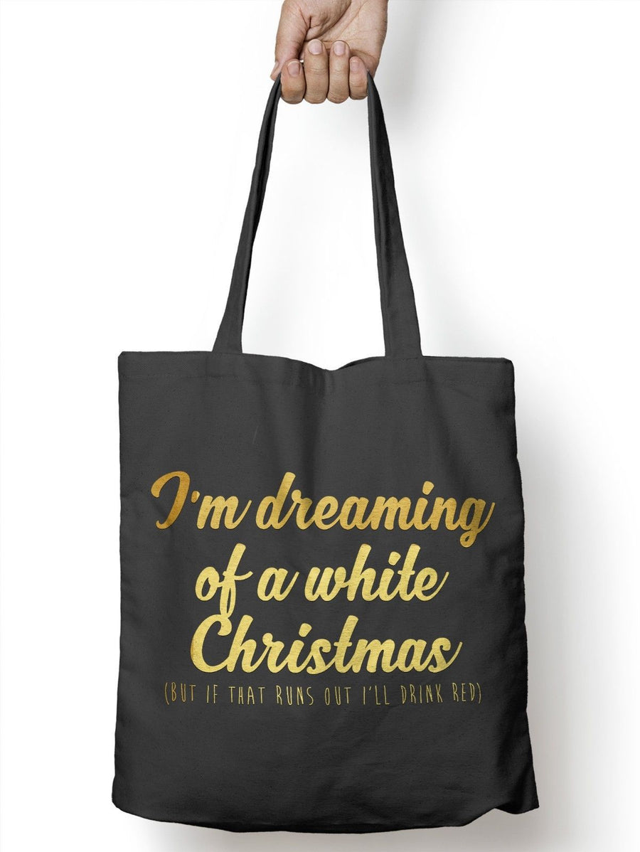 I'm Dreaming Of A White Christmas If That Runs Out I'll Drink Red Tote Bag M69